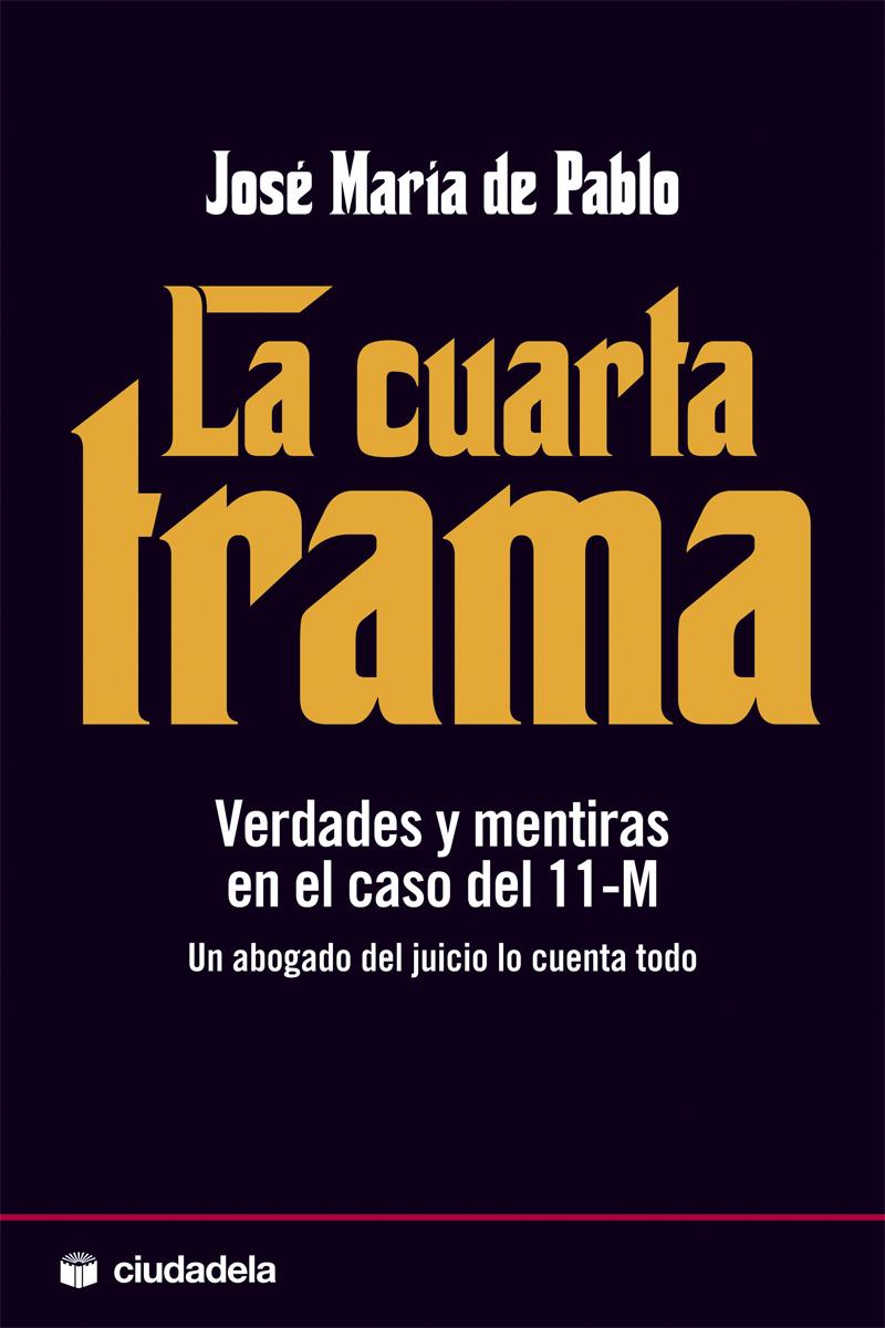 la Cuarta Trama – el blog de José María de Pablo